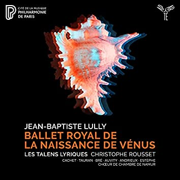 Lully: Ballet royal de la Naissance de Vénus