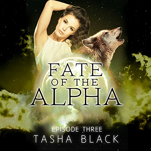 Fate of the Alpha: Episode 3 audiobook cover art