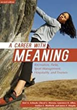 Career with Meaning: Recreation, Parks, Sport Management, Hospitality & Tourism by Keri A. Schwab (2014-05-01)
