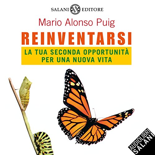 Reinventarsi     La tua seconda opportunità per una nuova vita              By:                                                                                                                                 Mario Alonso Puig                               Narrated by:                                                                                                                                 Riccardo Rovatti                      Length: 3 hrs and 34 mins     1 rating     Overall 5.0