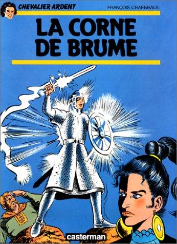 Chevalier Ardent, tome 4 : La Corne de brume