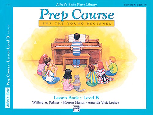 Alfred's Basic Piano Prep Course Lesson Book, Bk B: Universal Edition: For the Young Beginner, Book & CD (Alfred's Basic Piano Library)