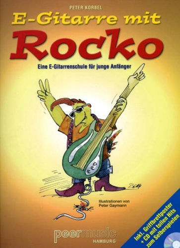 E-Gitarre mit Rocko. E-Gitarre - eine E-Gitarrenschule für junge Anfänger / Noten by Peter Korbel (2008-08-26)