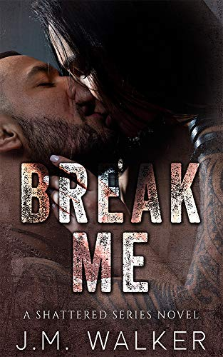 Break Me (Shattered Series Book 1) (English Edition)