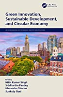 Green Innovation, Sustainable Development, and Circular Economy (Green Engineering and Technology)