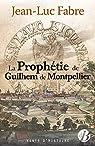 La prophétie de Guilhem de Montpellier par Fabre