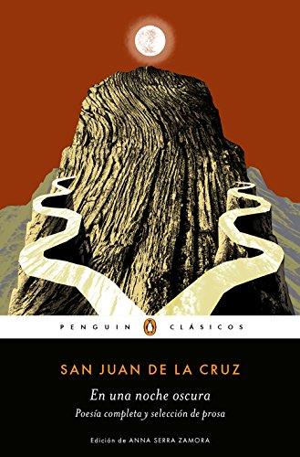 En una noche oscura: Poesía completa y selección de prosa (Penguin Clásicos)