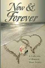 Now & Forever: A Collectiion of Romantic Short Stories Paperback