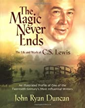 The Magic Never Ends The Life And Works Of C.S. Lewis