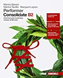 Performer. Consolidate B2. Grammar and vocubulary revision at B2 level. Per le Scuole supe...
