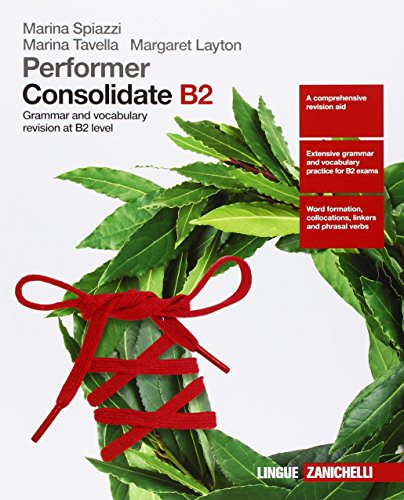 Performer. Consolidate B2. Grammar and vocubulary revision at B2 level. Per le Scuole superiori. Con Contenuto digitale (fornito elettronicamente) [Lingua inglese]