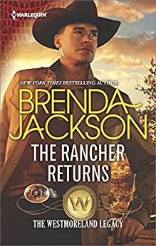 The Rancher Returns: A Sexy Western Contemporary Romance (The Westmoreland Legacy Book 1) by [Brenda Jackson]