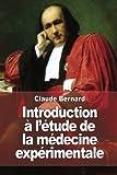 Introduction à l'étude de la médecine expérimentale - CreateSpace Independent Publishing Platform - 13/02/2015