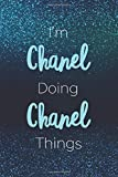 I'm Chanel Doing Chanel Things: Personalized Name Journal Writing Notebook For Girls and Women