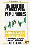 Invertir en bolsa para principiantes: Análisis técnico desde cero: introducción, conceptos básicos y estrategias