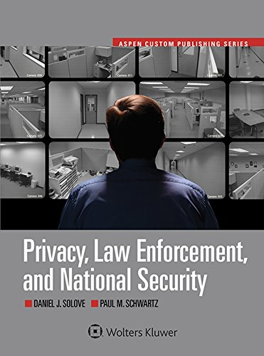 Privacy, Law Enforcement and National Security (Aspen Select) (Aspen Custom Publishing)