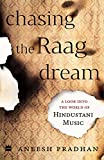 Chasing the Raag Dream: A Look into the World of Hindustani Classical Music