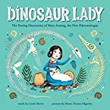Dinosaur Lady: The Daring Discoveries of Mary...