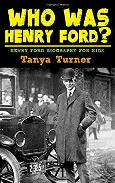 Who Was Henry Ford?: Henry Ford Biography for Kids