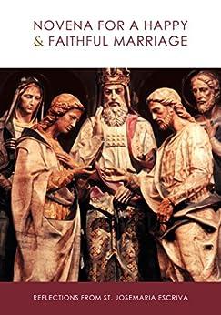 Novena for a Happy and Faithful Marriage: Reflections from St. Josemaria Escriva by [Josemaria Escriva]