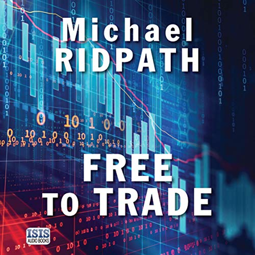 Free to Trade                   By:                                                                                                                                 Michael Ridpath                               Narrated by:                                                                                                                                 David Thorpe                      Length: 13 hrs and 45 mins     4 ratings     Overall 5.0