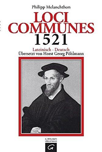 Loci Communes 1521: Lateinisch - Deutsch