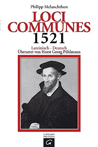 Loci Communes 1521: Lateinisch - Deutsch