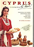 Cyprus Cooking for Friends: Traditional and Modern Recipes from Cyprus Including Taverna Meze and Sweets