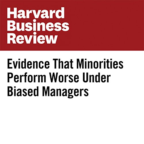 Evidence That Minorities Perform Worse Under Biased Managers copertina