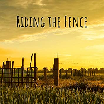 Riding the Fence