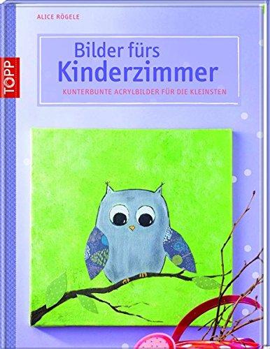 Bilder fürs Kinderzimmer: Kunterbunte Acrylbilder für die Kleinsten