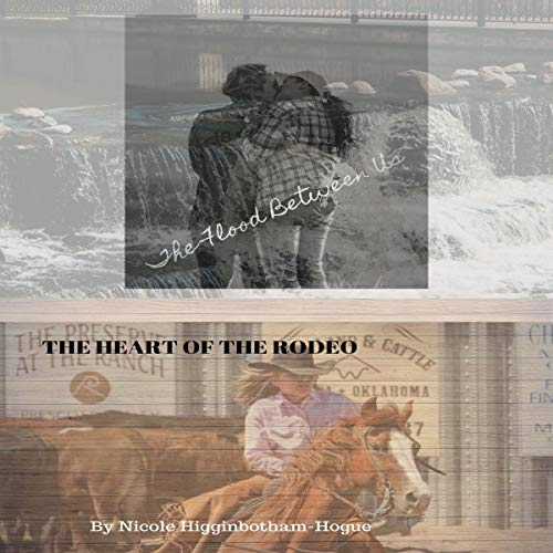 The Flood Between Us/The Heart of the Rodeo audiobook cover art