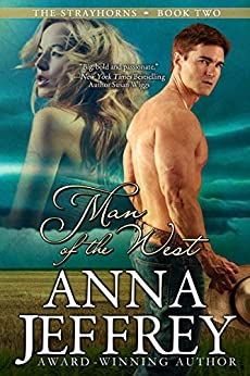 Man of the West (The Strayhorns Book 2) by [Anna  Jeffrey]