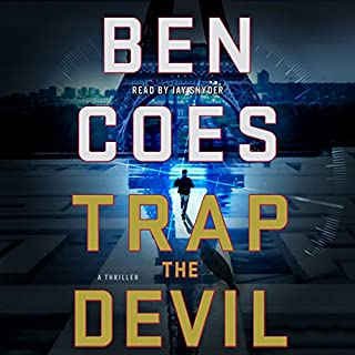 Trap the Devil     Dewey Andreas, Book 7              By:                                                                                                                                 Ben Coes                               Narrated by:                                                                                                                                 Jay Snyder                      Length: 13 hrs and 3 mins     2,435 ratings     Overall 4.6