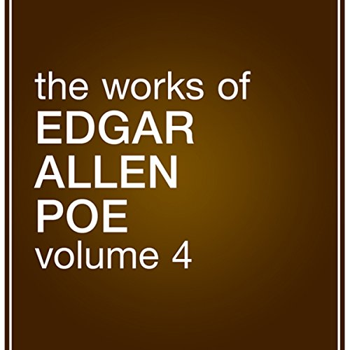 The Works of Edgar Allan Poe: Volume 4 audiobook cover art