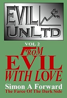 From Evil With Love (Evil UnLtd Book 2) by [Simon A Forward]