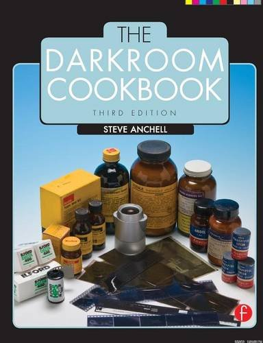 The Darkroom Cookbook, Third Edition (Alternative Process Photography)