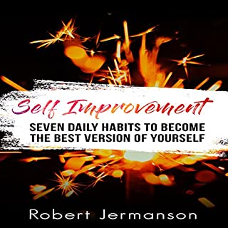 Self Improvement: Seven Daily Habits to Become the Best Version of Yourself cover art