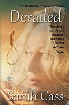 Derailed (The Dominion Falls Series Book 2) by [Sarah Cass]