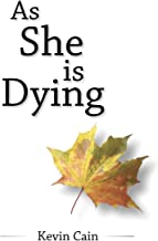 Best as she is dying kevin cain Reviews
