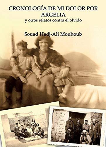 Cronología mi dolor Argelia otros relatos contra