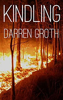 Kindling: A Novel by [Darren Groth, Exciting Press]