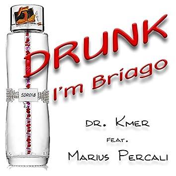 Drunk, I'm Briago (feat. Marius Percali)