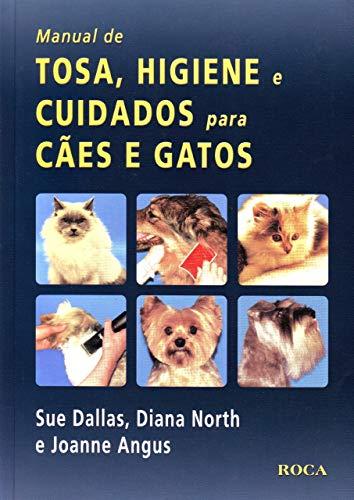 Manual de Tosa, Higiene e Cuidados para Cães e Gatos