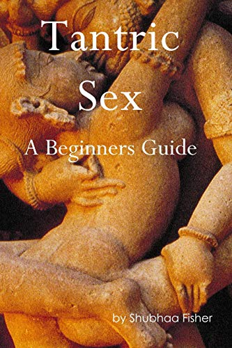 Tantric Sex: A Beginners Guide