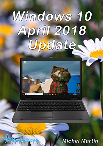 Windows 10 April 2018 Update (French Edition)