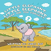 Little Elephant, Little Elephant, What Did You Forget?