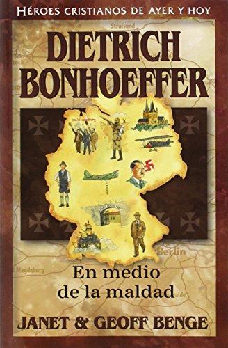 Dietrich Bonhoeffer: En Medio de la Maldad