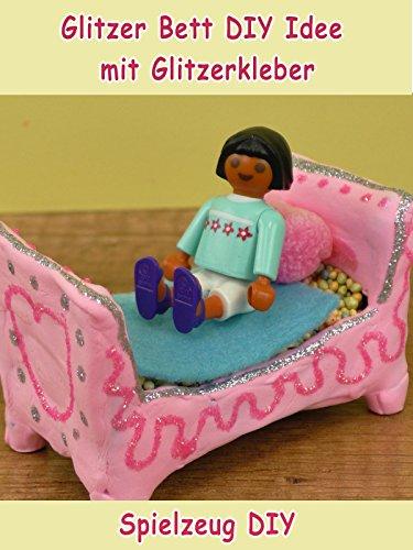 Clip: Glitzer Bett DIY Idee mit Glitzerkleber - Spielzeug DIY