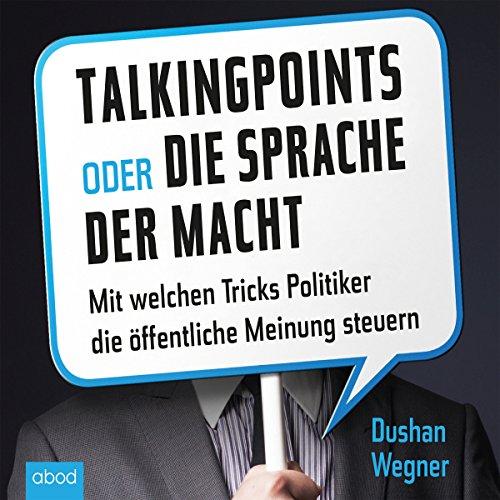 Talking Points oder die Sprache der Macht Titelbild